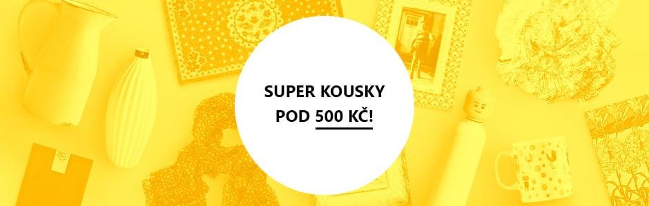 Super kousky pod 500 Kč!