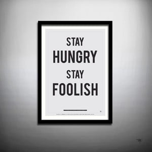 Plakát Stay Hungry Stay Foolish, 70x50 cm