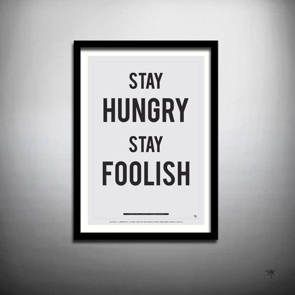 Plakát Stay Hungry Stay Foolish, 70x50 cm