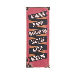 Cedule No whining be happy, 76x31 cm