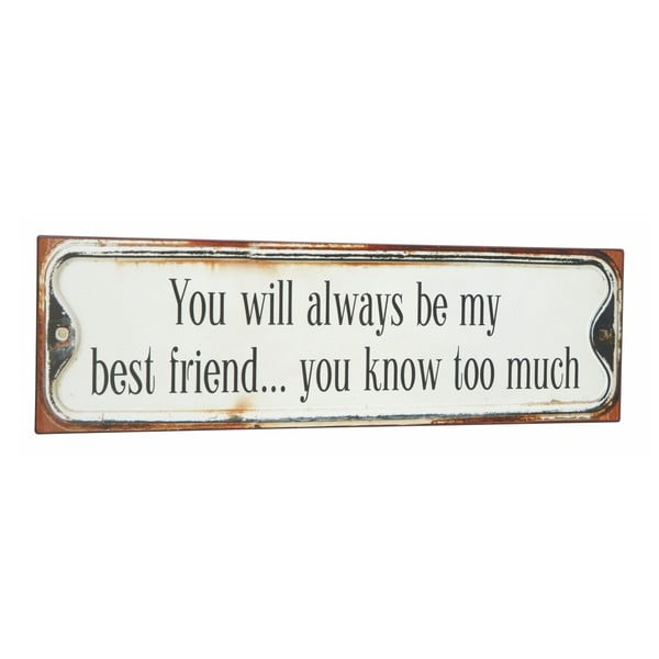 Cedule You will always be my friend, 51x15 cm
