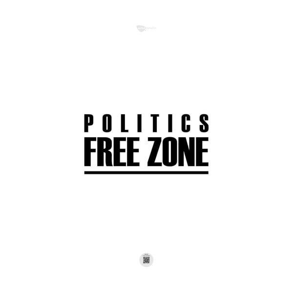 Plakát Politics free zone, 100x70 cm