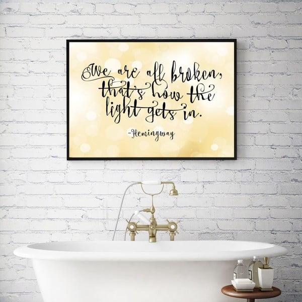 Plakát v dřevěném rámu We are all broken, 38x28 cm