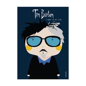 Plakát I want to be like Tim Burton