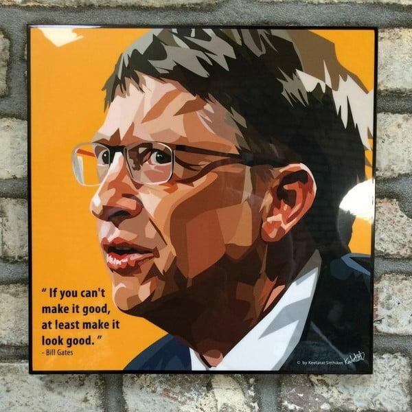Obraz Bill Gates - If you can't make it good, at least make it look good