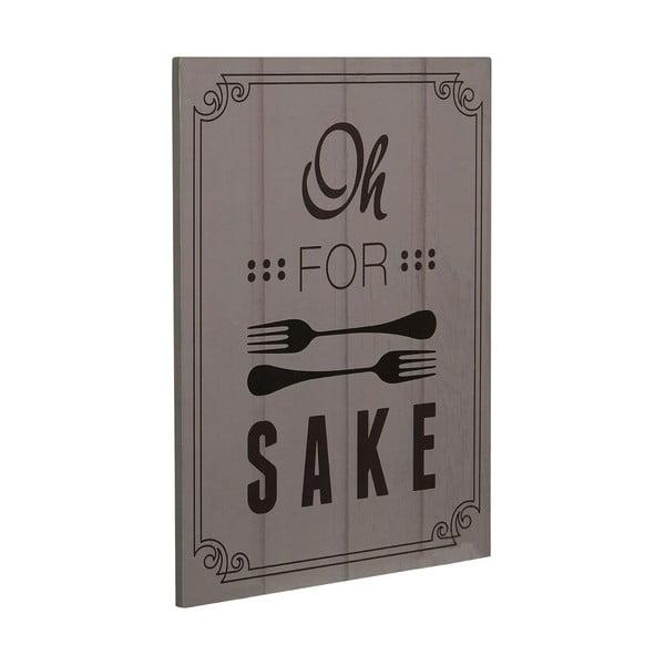 Cedule Oh For Fork Sake, 26x20 cm