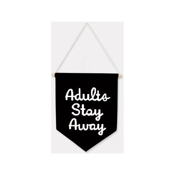 Nástěnná vlaječka Adults Stay Away