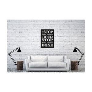 Nástěnná dekorace s nápisem Oyo Concept Stop Tired, 35 x 50 cm