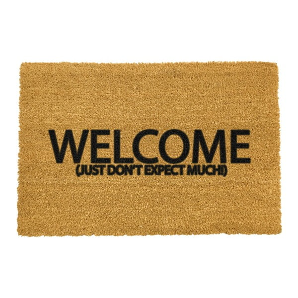 Covoraș intrare din fibre de cocos Artsy Doormats Welcome Don't Expect Much, 40 x 60 cm