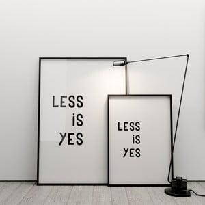 Plakát Less is yes, 50x70 cm