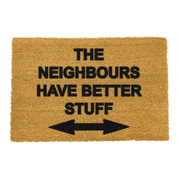 Covoraș intrare din fibre de cocos Artsy Doormats Neighbours Have Better Stuff, 40 x 60 cm