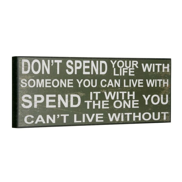Cedule Don´t spend you life, 14x40 cm