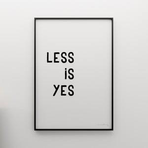 Plakát Less is yes, 100x70 cm