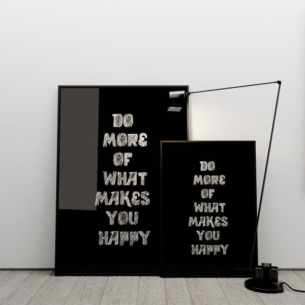 Plakát Do more of what makes you happy, 50x70 cm