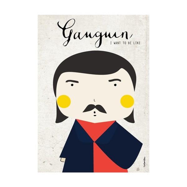 Plakát I want to be like Gauguin