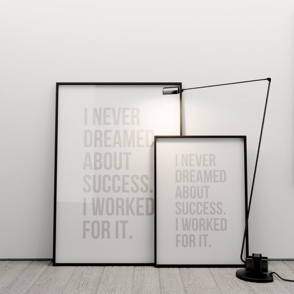 Plakát I never dreamed about success, 100x70 cm