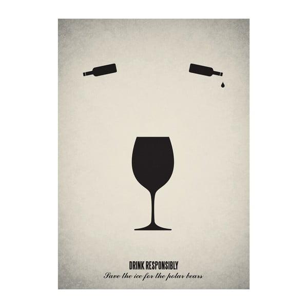 Plakát Drink responsibly, 29,7x42 cm, limitovaná edice