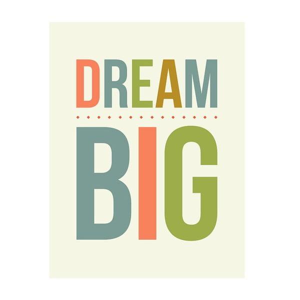 Plakát A3 Dream Big