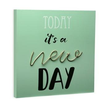 Tablou Versa Today It's a New Day, 30 x 30 cm de la Versa