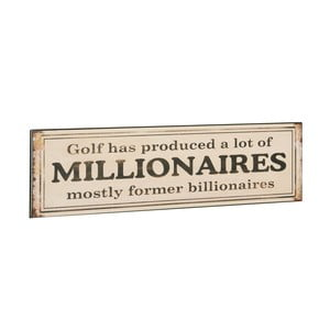 Cedule Golf has produced a millionaires, 10x40 cm