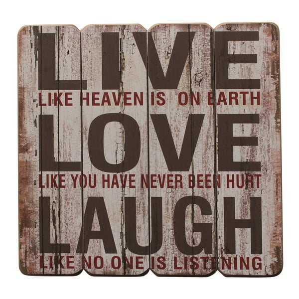 Závěsná cedule Live, Laugh, Love, 40x40 cm