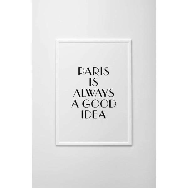 Autorský plakát Paris Is Always a Good Idea, vel. A3
