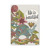 Autorský plakát Life Is Beautiful od Valentiny Ramos