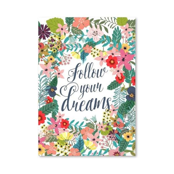 Plakát od Mia Charro - Follow Your Dreams