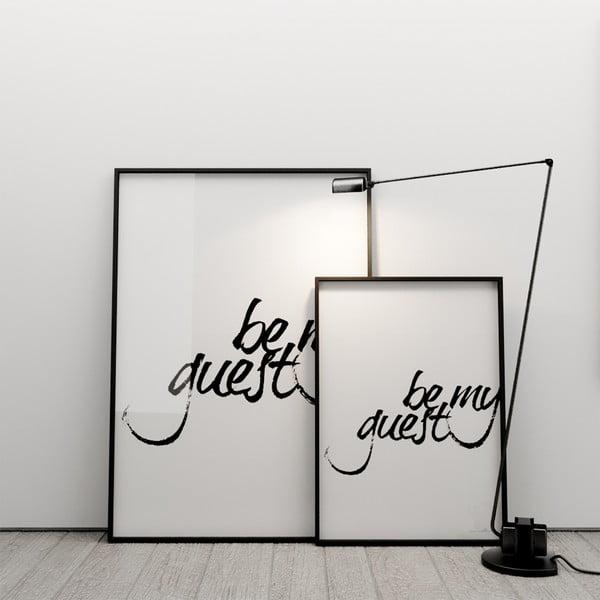 Plakát Be my guest, 100x70 cm