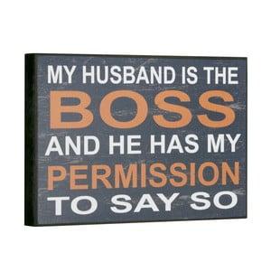 Cedule My husband is the boss, 16x25 cm