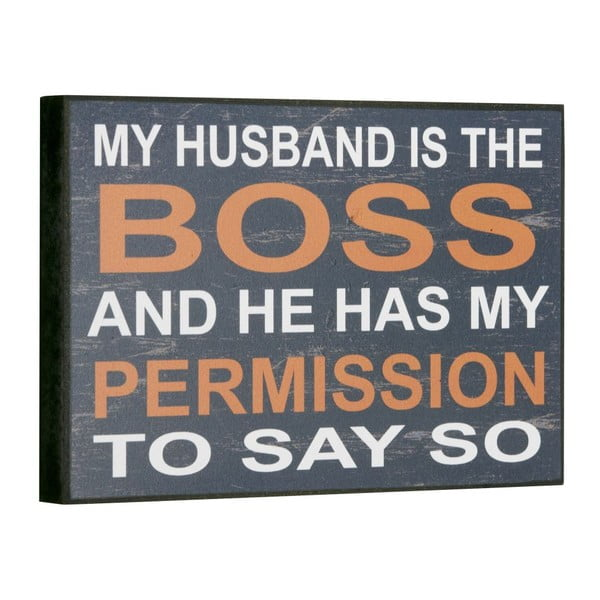Cedule My husband is the boss, 16x25 cm