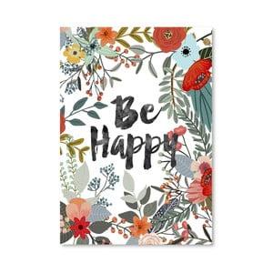 Plakát od Mia Charro - Be Happy