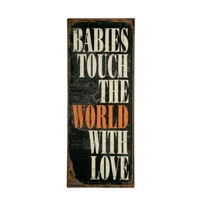 Cedule Babies touch the world, 76x31 cm