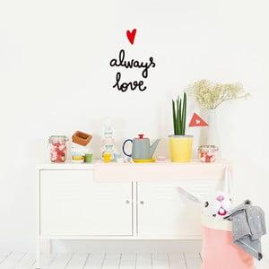 Dekorativní samolepka na zeď Always Love