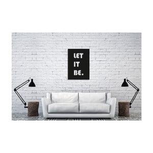 Černá nástěnná dekorace Oyo Concept Let It Be, 40x60cm