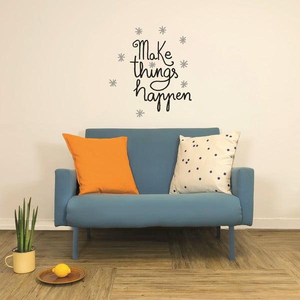 Samolepka Make Things Happen, 28x31 cm