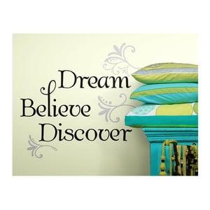 Samolepka na zeď Dream, Believe, Discover