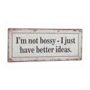 Cedule I'm not bossy, 31x13 cm