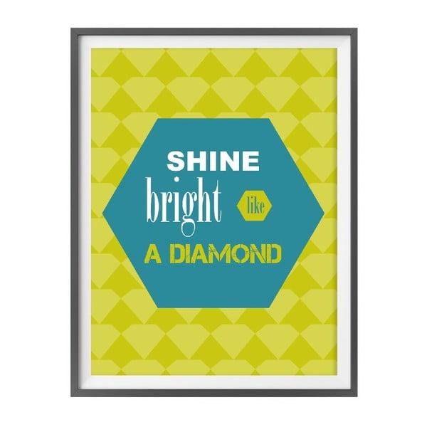 Hudební plakát Shine Bright Like A Diamond