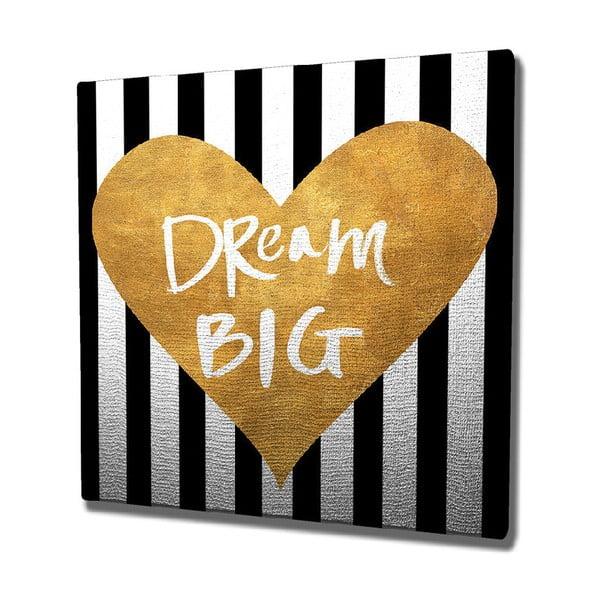 Dream Big vászon fali kép, 45 x 45 cm
