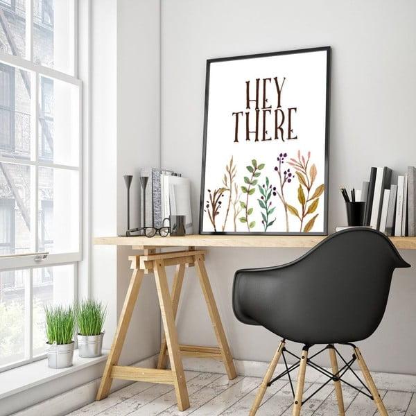Plakát v dřevěném rámu Hey there, 38x28 cm