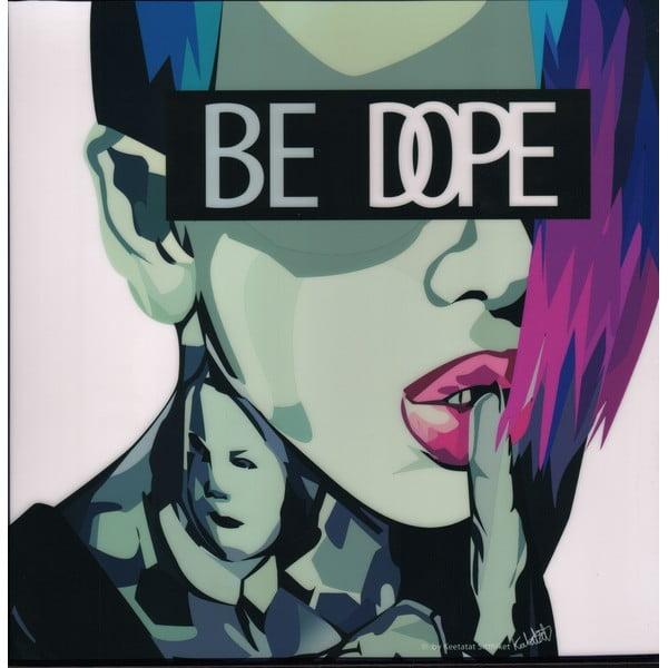 Obraz Be Dope