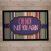 Rohožka Oh no! Not you again, colorful, 40x60 cm