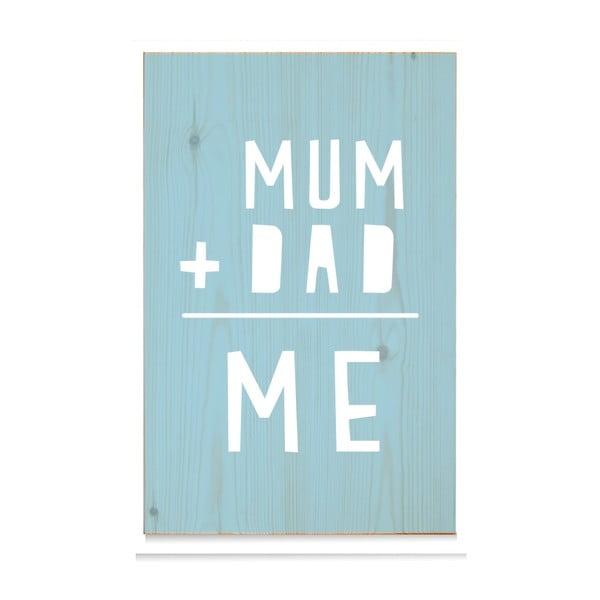 Dřevěná cedule Mum+Dad = Me Azul