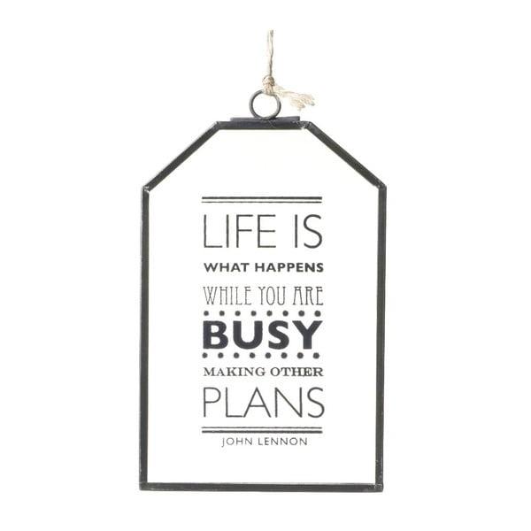 Závěsná dekorace Life is busy