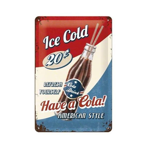 Cedule Ice Cold, 20x30 cm