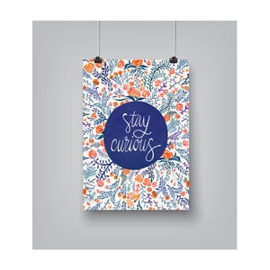 Poster Americanflat Stay Curious, 30 x 42 cm