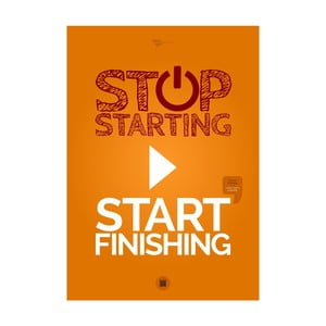 Plakát Stop starting. Start finishing Orange, 70x50 cm