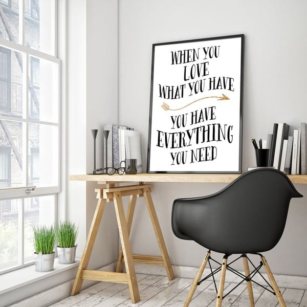 Plakát v dřevěném rámu You have everything you need, 38x28 cm