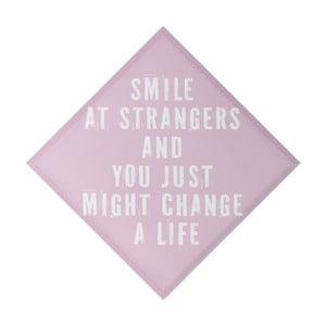 Nástěnná dekorace Smile At Strangers, 50x50 cm